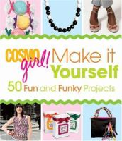 CosmoGIRL! Make It Yourself