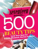 Seventeen Presents-- 500 Beauty Tips