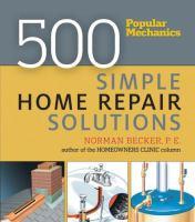 Popular Mechanics 500 Simple Home Repair Solutions