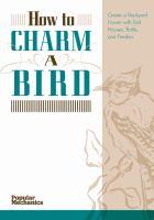 How To Charm A Bird