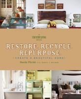 Restore, Recycle, Repurpose