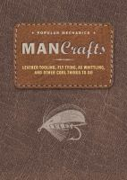 Man crafts : leather tooling, fly tying, ax whittling, and other cool things to do.