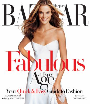 Fabulous At Every Age: Your Quick and Easy Guide to Fashion