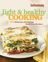 Good housekeeping light & healthy cooking  : 250 delicious, satisfying, guilt-free recipes.