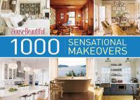 1000 Sensational Makeovers
