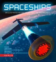 Spaceships : an illustrated history of the real and the imagined