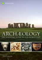 Archaeology : The Essential Guide to Our Human Past