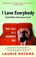 I Love Everybody, and Other Atrocious Lies