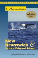 Adventure Guide to New Brunswick & Prince Edward Island (Adventure Guide Series)
