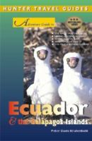 Adventure Guide to Ecuador & the Gal{acute}apagos Islands (Hunter Travel Guides)