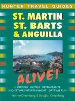 St. Martin, St. Barts & Anguilla Alive! (Alive Guides)