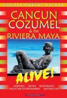 Cancun, Cozumel & the Riviera Maya Alive!