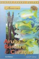 Adventure Guide to Aruba, Bonaire & Curacao 2nd Ed