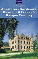 Aquitaine, Bordeaux, Bayonne & France's Basque Country