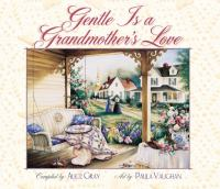 Gentle Is A Grandmother's Love