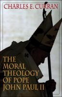 The Moral Theology of Pope John Paul II