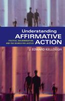 Understanding Affirmative Action : Politics, Discrimination, and the Search for Justice