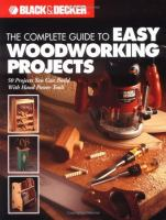 The Complete Guide to Easy Woodworking Projects