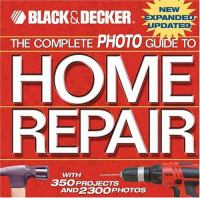 The Complete Photo Guide to Home Repair