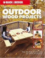 The Complete Guide to Outdoor Wood Projects
