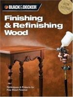 Black & Decker Finishing & Refinishing Wood