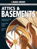 The Complete Guide to Attics and Basements