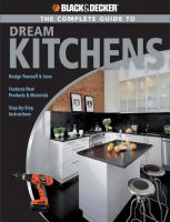 The Complete Guide to Dream Kitchens