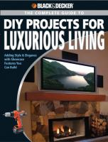 The Complete Guide to DIY Projects for Luxurious Living