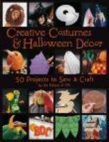 Creative costumes & Halloween décor : 50 projects to sew & craft.