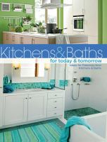 Kitchens & Baths for Today & Tomorrow