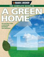 The Complete Guide to A Green Home