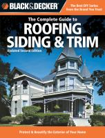 The Complete Guide To Roofing, Siding & Trim