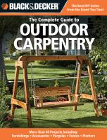 The Complete Guide to Outdoor Carpentry
