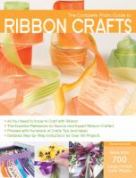 The Complete Photo Guide to Ribbon Crafts