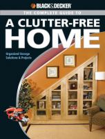 The Complete Guide to A Clutter-free Home