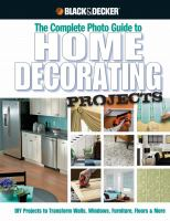 The Complete Photo Guide to Home Decorating Projects