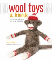 Wool Toys and Friends