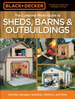 The Complete Photo Guide to Sheds, Barns & Outbuildings