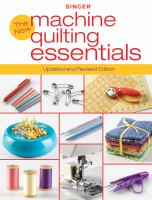 The New Machine Quilting Essentials
