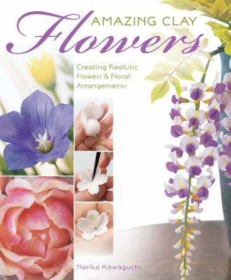 Amazing Clay Flowers book cover
