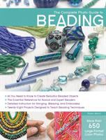 The Complete Photo Guide to Beading
