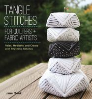 Tangle Stitches for Quilters + Fabric Artists