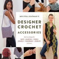Melissa Leapman's Designer Crochet Accessories