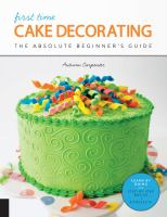 First time cake decorating : the absolute beginner's guide