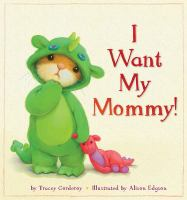 I Want My Mommy!