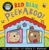 Red, blue peekaboo! : with a rainbow of colors to discover