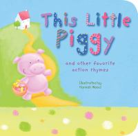 This Little Piggy and Other Favorite Action Rhymes