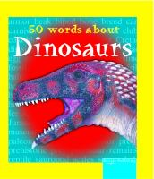 50 Words About Dinosaurs