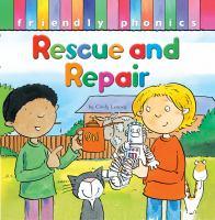 Rescue and Repair