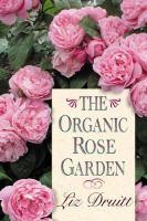 The Organic Rose Garden
